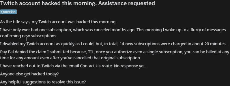 Twitch account hacked this morning, 14 new subscriptions charged in 20 minutes!